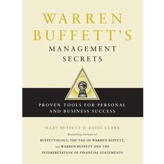 Warren Buffett's Management Secrets: Proven Tools for Personal and Business Success by Mary Buffett, David Clark - EBOOK