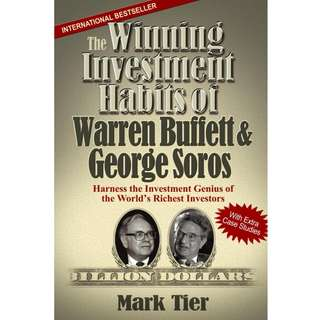 The Winning Investment Habits of Warren Buffett & George Soros: Harness the Investment Genius of the World's Richest Investors by Mark Tier - EBOOK