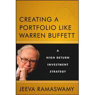 Creating a Portfolio like Warren Buffett: A High Return Investment Strategy by Jeeva Ramaswamy - EBOOK