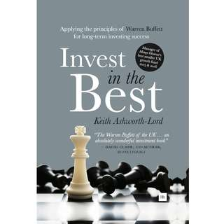 Invest in the Best: Applying the principles of Warren Buffett for long-term investing success by Keith Ashworth-Lord - EBOOK