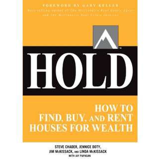HOLD: How to Find, Buy, and Rent Houses for Wealth by Steve Chader - EBOOK