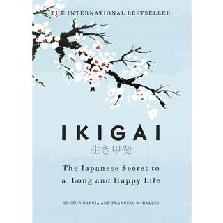 Ikigai: The Japanese Secret to a Long and Happy Life by Héctor García, Francesc Miralles - EBOOK