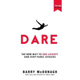 Dare: The New Way to End Anxiety and Stop Panic Attacks Fast by Barry McDonagh - EBOOK