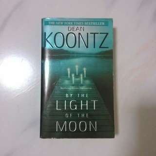 BY THE LIGHT OF THE MOON. THE NEW YORK TIMES BESTSELLER. By DEAN KOONTZ