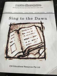 I love literature : excellent student companion to Sing to the Dawn