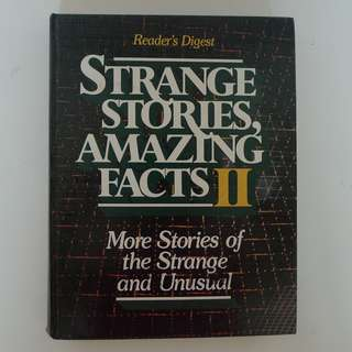 Reader's Digest Hard Cover - Strange Stories, Amazing Facts II