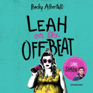Leah On the Offbeat/The Upside of Unrequited/Simon Vs. The Homo Sapiens Agenda EBOOKS