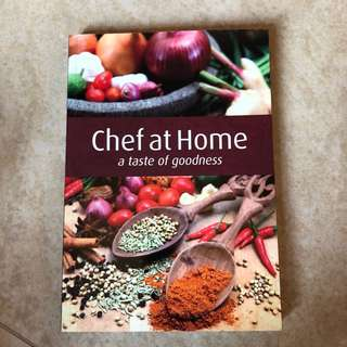 Chef at Home : A Taste of Goodness. Cook Book Recipe Book by