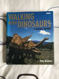 Walking with Dinosaurs: A Natural History by Tim Haines