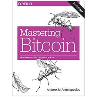 Bitcoin: Mastering Bitcoin Programming the Open Blockchain