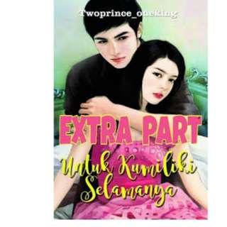 Ebook Untuk Kumiliki Selamanya Extra Part- Twoprince_Oneking