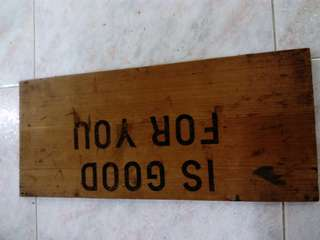 """Preloved wooden crate piece with words- """"Is Good For You"""""""
