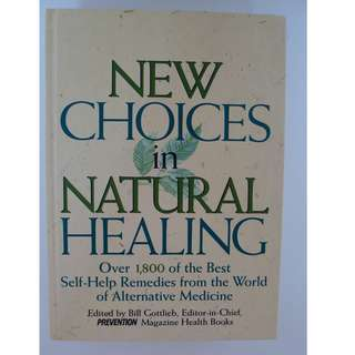 New Choices in Natural Healing - Hard Cover