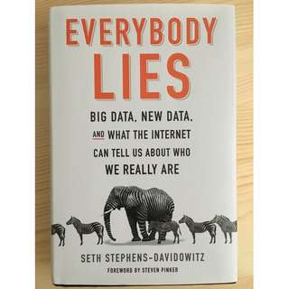 Everybody Lies Big Data, New Data, and what the internet can tell us about who we really are - Seth Stephens Davidowitz