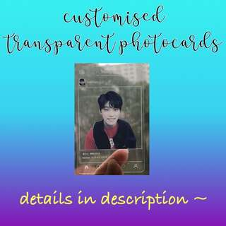 Customisable / Customised Transparent Photocards