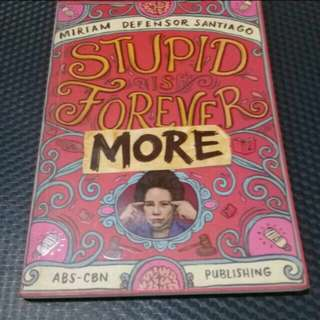 Stupid is Forever & More