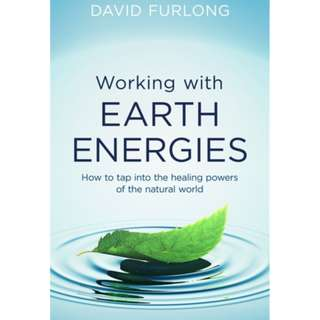 Working With Earth Energies : How to tap into the healing powers of the natural world