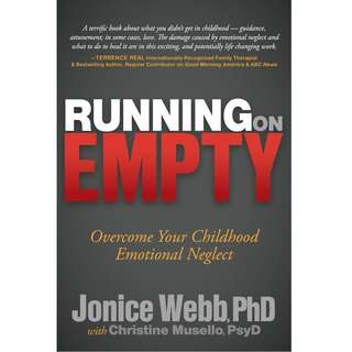 Running on Empty: Overcome Your Childhood Emotional Neglect by Jonice Webb, Christine Musello - EBOOK