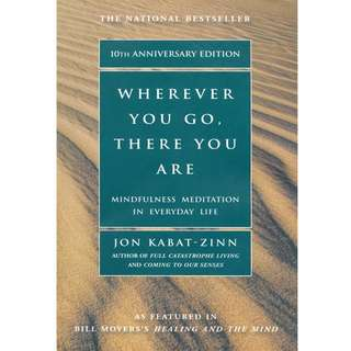 Wherever You Go, There You Are: Mindfulness Meditation in Everyday Life by Jon Kabat-Zinn - EBOOK