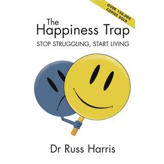 The Happiness Trap: How to Stop Struggling and Start Living: A Guide to ACT by Russ Harris - EBOOK