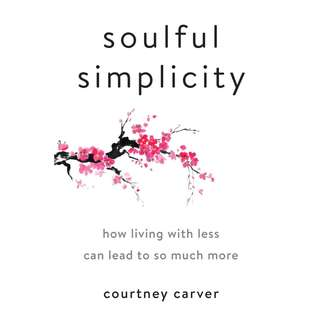 Soulful Simplicity: How Living with Less Can Lead to So Much More by Courtney Carver - EBOOK