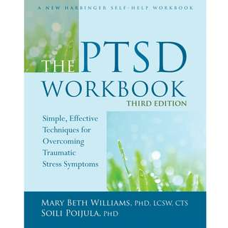 The PTSD Workbook: Simple, Effective Techniques for Overcoming Traumatic Stress Symptoms by Mary Beth Williams, Soili Poijula - EBOOK