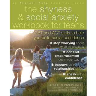 The Shyness and Social Anxiety Workbook for Teens: CBT and ACT Skills to Help You Build Social Confidence by Jennifer Shannon, Doug Shannon - EBOOK