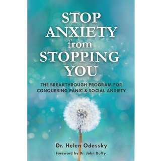 Stop Anxiety from Stopping You: The Breakthrough Program For Conquering Panic and Social Anxiety by Helen Odessky - EBOOK
