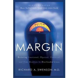 Margin: Restoring Emotional, Physical, Financial, and Time Reserves to Overloaded Lives by Richard Swenson - EBOOK