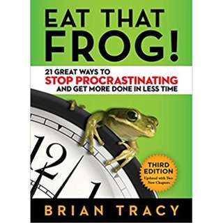 Eat That Frog!: 21 Great Ways to Stop Procrastinating and Get More Done in Less Time by Brian Tracy - EBOOK