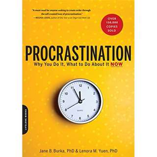 Procrastination: Why You Do It, What to Do About It Now by Jane B. Burka, Lenora M. Yuen - EBOOK