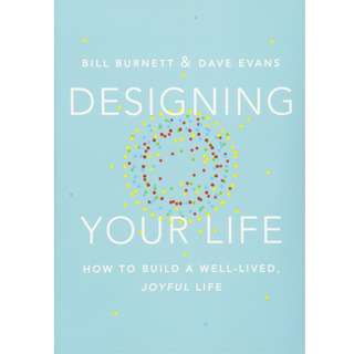 Designing Your Life: How to Build a Well-Lived, Joyful Life by Bill Burnett, Dave Evans - EBOOK