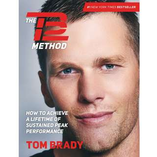 The TB12 Method: How to Achieve a Lifetime of Sustained Peak Performance by Tom Brady - EBOOK