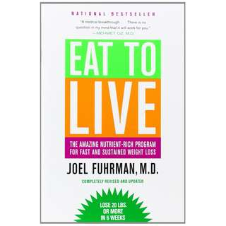 Eat to Live: The Amazing Nutrient-Rich Program for Fast and Sustained Weight Loss by Joel Fuhrman - EBOOK