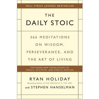 The Daily Stoic: 366 Meditations on Wisdom, Perseverance, and the Art of Living by Ryan Holiday, Stephen Hanselman - EBOOK