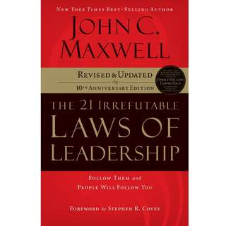 The 21 Irrefutable Laws of Leadership: Follow Them and People Will Follow You (10th Anniversary Edition) by John C. Maxwell - EBOOK