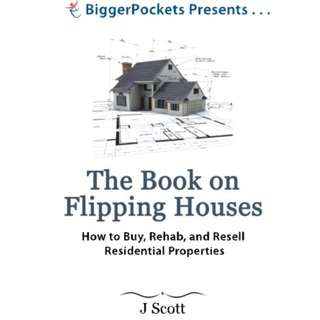 The Book on Flipping Houses: How to Buy, Rehab, and Resell Residential Properties by Mr. J Scott - EBOOK