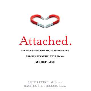 Attached: The New Science of Adult Attachment and How It Can Help You Find ― and Keep ― Love by Amir Levine, Rachel Heller - EBOOK