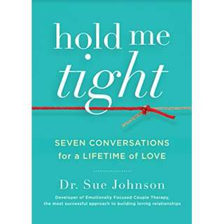 Hold Me Tight: Seven Conversations for a Lifetime of Love by Sue Johnson - EBOOK