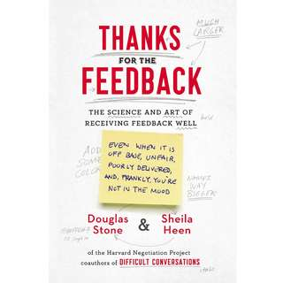 Thanks for the Feedback: The Science and Art of Receiving Feedback Well by Douglas Stone, Sheila Heen - EBOOK