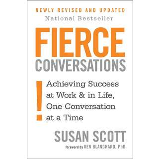 Fierce Conversations: Achieving Success at Work and in Life One Conversation at a Time by Susan Scott - EBOOK
