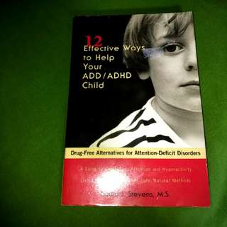 2 bks: 12 Effective Ways To Help Your ADHD ADD child : A Guide To Controlling Attention & Hyperactivity Using Nutrition And Other Safe Natural Methods - Parenting Mom #understanding children Behaviour Dad Child Relationship Counselling