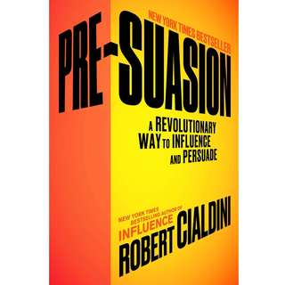 Pre-Suasion: A Revolutionary Way to Influence and Persuade by Robert Cialdini - EBOOK