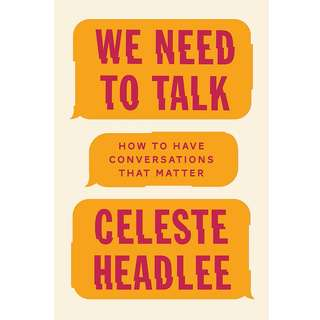 We Need to Talk: How to Have Conversations That Matter by Celeste Headlee - EBOOK