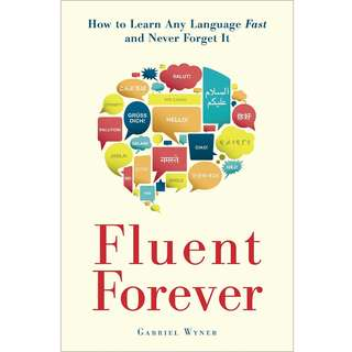 Fluent Forever: How to Learn Any Language Fast and Never Forget It by Gabriel Wyner - EBOOK