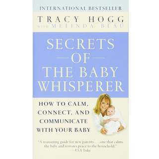 Secrets of the Baby Whisperer: How to Calm, Connect, and Communicate with Your Baby by Tracy Hogg, Melinda Blau - EBOOK