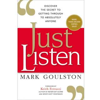 Just Listen: Discover the Secret to Getting Through to Absolutely Anyone by Mark Goulston - EBOOK