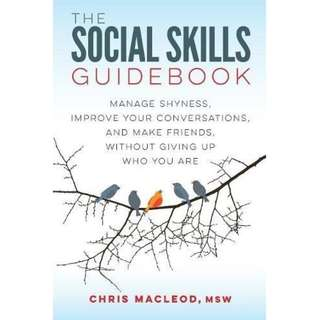 The Social Skills Guidebook: Manage Shyness, Improve Your Conversations, and Make Friends, Without Giving Up Who You Are by Chris MacLeod - EBOOK