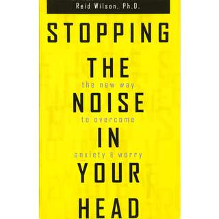 Stopping the Noise in Your Head : the New Way to Overcome Anxiety and Worry by Reid Wilson - EBOOK