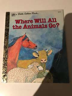 Where Will All The Animals Go? - Little Golden Book